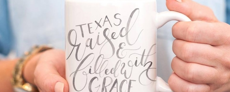 """""""Texas Raised and Filled with Grace"""" Mug"""